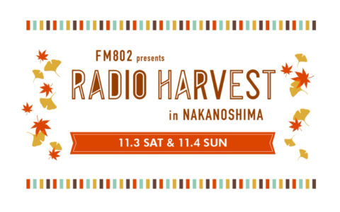 FM802 presents RADIO HARVEST in NAKANOSHIMA