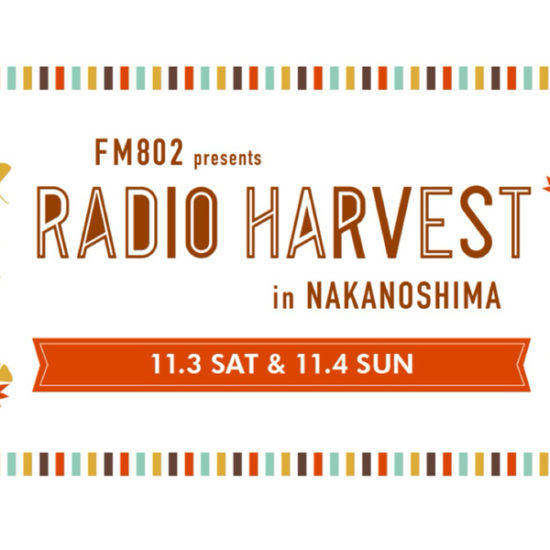 FM802 presents RADIO HARVEST in NAKANOSHIMA